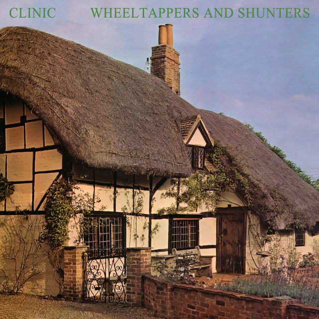Album cover for Wheeltappers and Shunters by Clinic