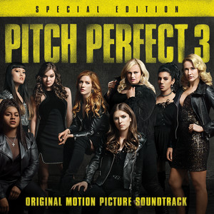 Pitch Perfect 3 (Original Motion Picture Soundtrack - Special Edition) album