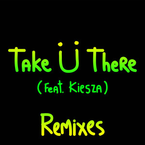 Take Ü There (Remixes) album