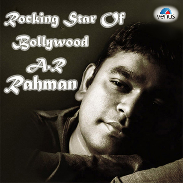 Rocking Star of Bollywood - A.R. Rahman