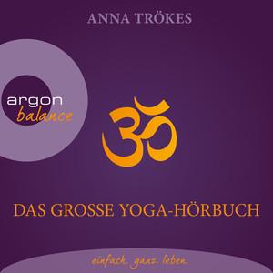 Das große Yoga-Hörbuch (Autorisierte Lesefassung) Audiobook
