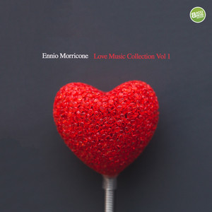 Ennio Morricone Love Music Collection, Vol. 1 (Spotify Exclusive)