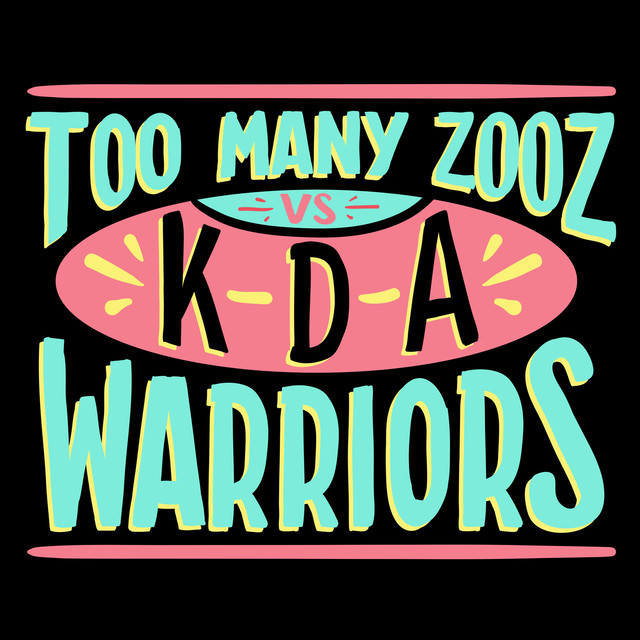 'Warriors' Too Many Zooz vs KDA