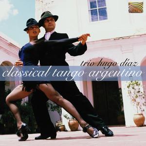 Trio Hugo Diaz: Classical Tango Argentino album