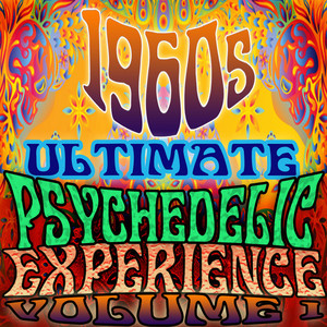 1960's Ultimate Psychedelic Experience, Vol. 1
