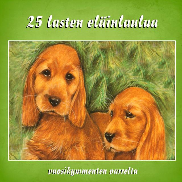 25 Lasten Eläinlaulua by Various Artists on Spotify
