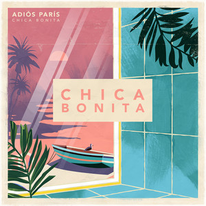 Chica Bonita - Adiós París