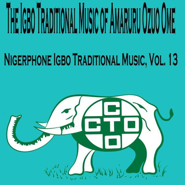 Nigerphone Igbo Traditional Music, Vol  13 by The Igbo
