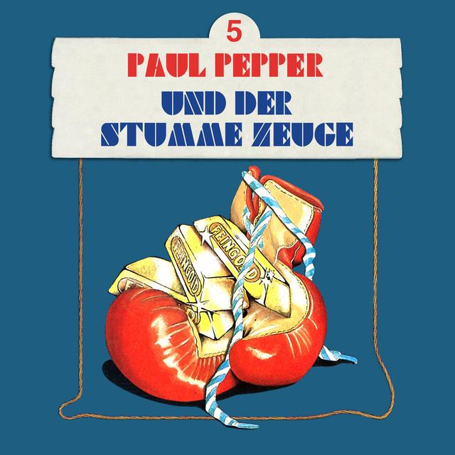 Folge 5: Paul Pepper und der stumme Zeuge Cover