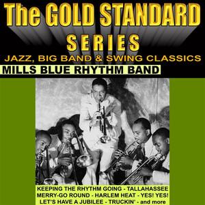 The Gold Standard Series, Jazz, Big Band & Swing Classics - Mills Blue Rhythm Band album