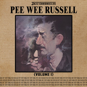 Jazz Chronicles: Pee Wee Russell, Vol. 1 album