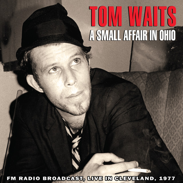 A small affair in ohio live by tom waits on spotify stopboris