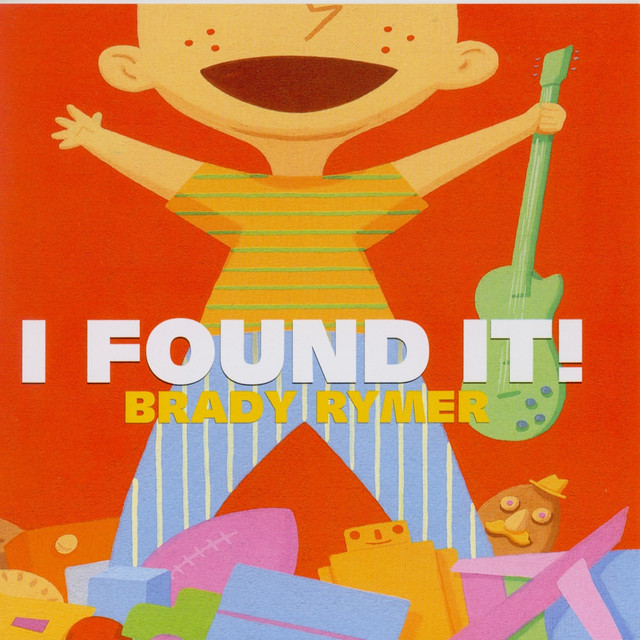 I Found It! by Brady Rymer and the Little Band That Could