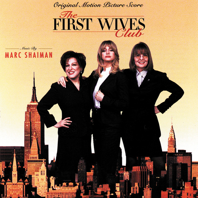 The First Wives Club (Original Motion Picture Score)