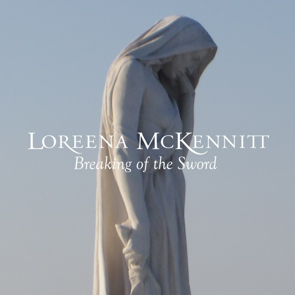 Breaking of the Sword - Loreena McKennitt