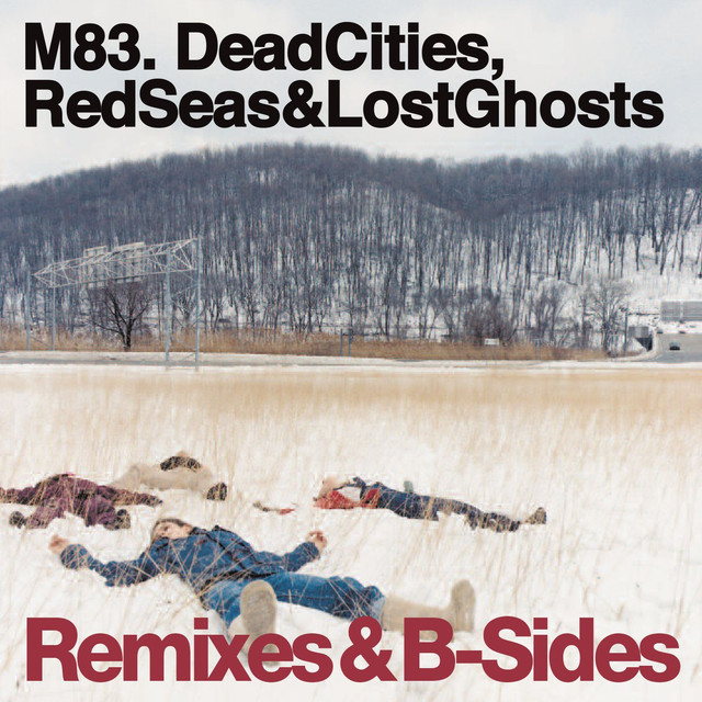Dead Cities, Red Seas & Lost Ghosts: Remixes & B-Sides