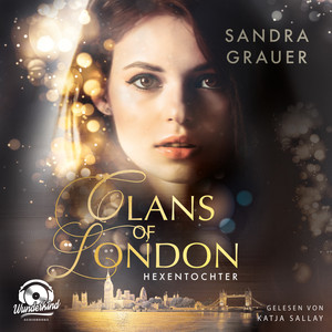 Hexentochter - Clans of London, Band 1 (ungekürzt) Audiobook