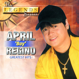 Legends Series: April Boy Regino  - April Boy