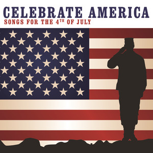 Celebrate America: Songs For The 4th Of July album