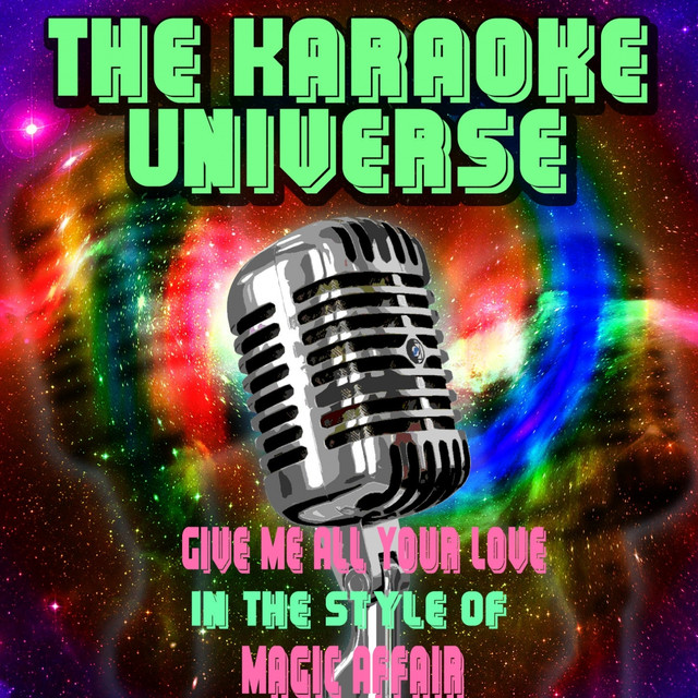 Give Me All Your Love (Karaoke Version) [In the Style of