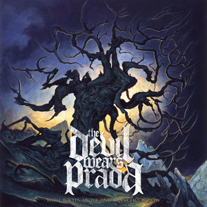 With Roots Above And Branches Below  - The Devil Wears Prada