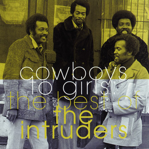 The Best Of The Intruders: Cowboys To Girls album