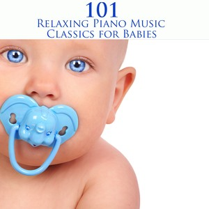 101 Relaxing Piano Music Classics for Babies - Baby Sleep Music and Classical Piano Pieces to Help your Baby Sleep Albumcover