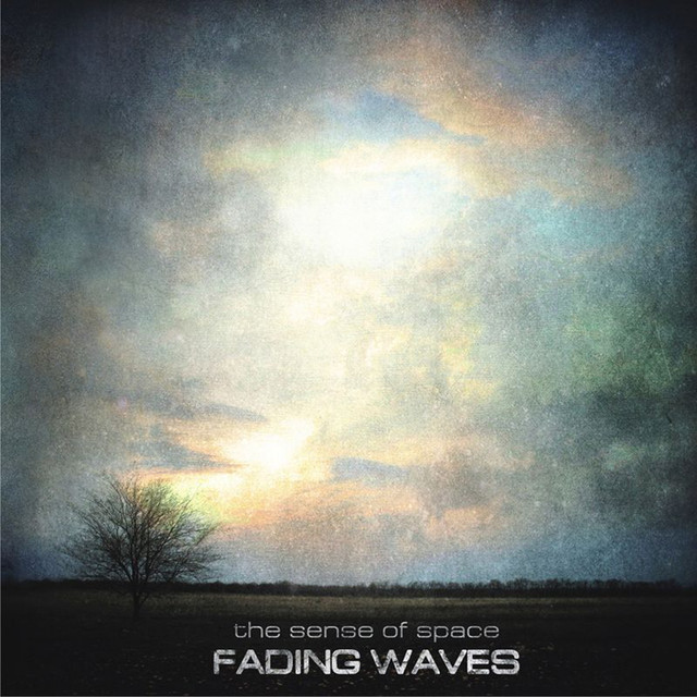 Fading Waves - The Sense of Space