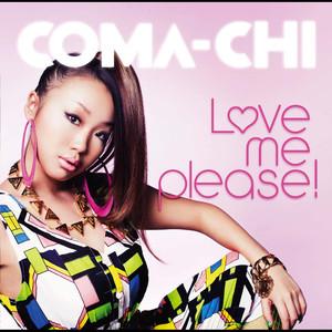 Coma-chi / LOVE ME PLEASE! | Spotify | Jpop Girls