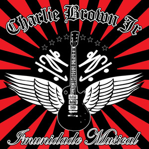Imunidade Musical - Charlie Brown Jr.