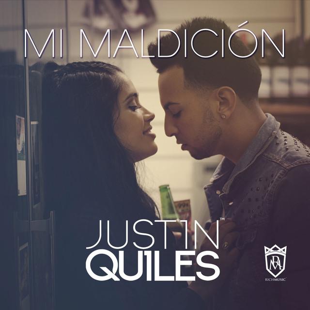 Mi Maldición A Song By Justin Quiles On Spotify