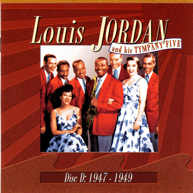 Louis Jordan and His Tympany Five Disc D: 1947-1949 album cover