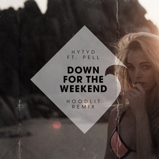 Down for the Weekend (Hoodlit Remix)