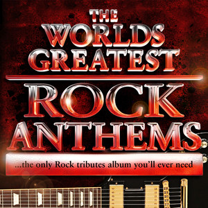 World's Greatest Rock Anthems - The Only Rock Tributes Album You'll Ever Need!  - Kiss