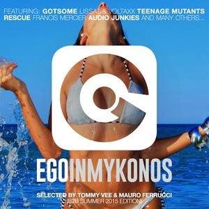 Ego in Mykonos Selected by Tommy Vee & Mauro Ferrucci (B2b Summer 2015 Edition) Albumcover