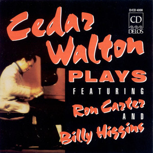 Walton, Cedar: Cedar Walton Plays Featuring Ron Carter and Billy Higgins album