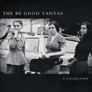 A Collection  - Be Good Tanyas