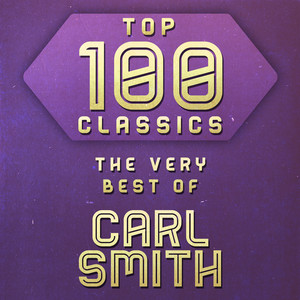 Top 100 Classics - The Very Best of Carl Smith album