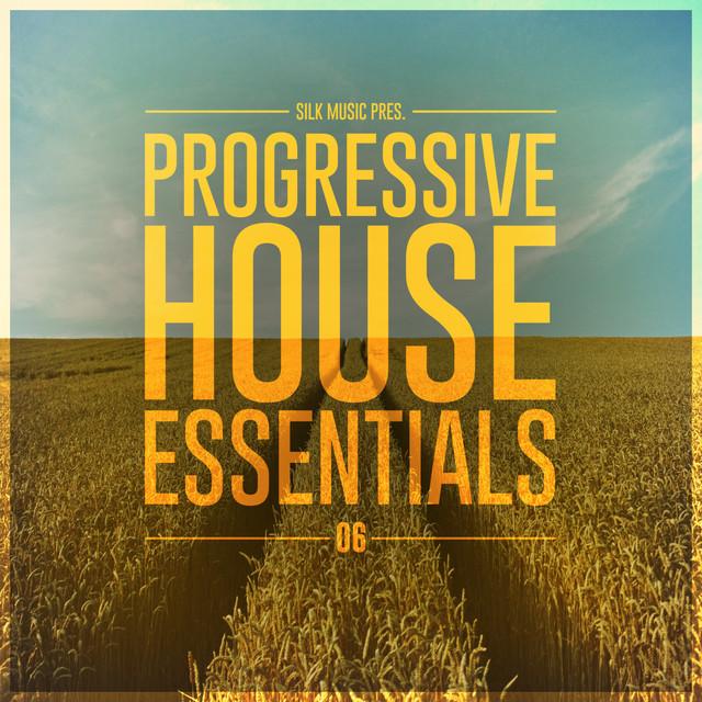 Silk Music Pres. Progressive House Essentials 06