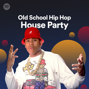 Old school hip hop house party on spotify for Best old school house songs