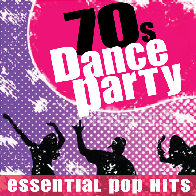 70s Dance Party - Essential Pop and Disco Hits by Hits, Etc