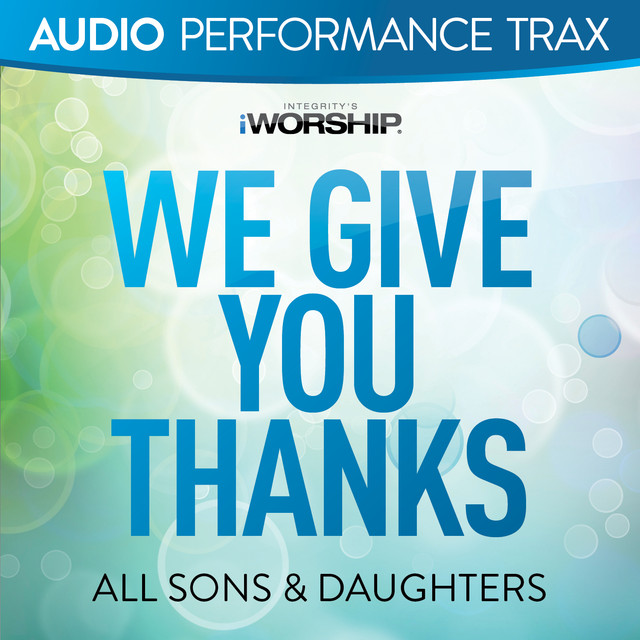 We Give You Thanks (Audio Performance Trax)
