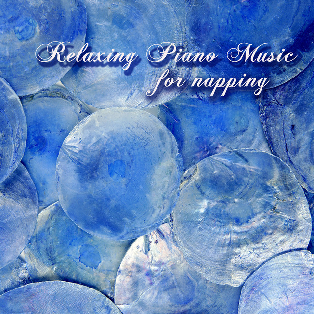 Relaxing Piano Music for Napping – Soothing Sounds by Classical Music Composers, Relax and Rest, Calming Classical Music as Natural Sleep Aid Albumcover
