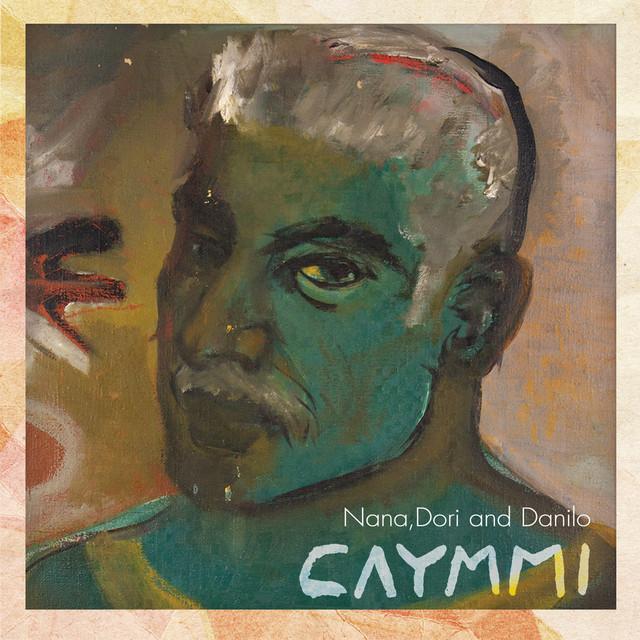 Nana, Dori e Danilo - Caymmi