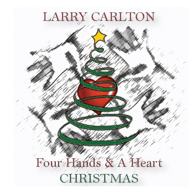 Larry Carlton Four Hands & A Heart Christmas album cover