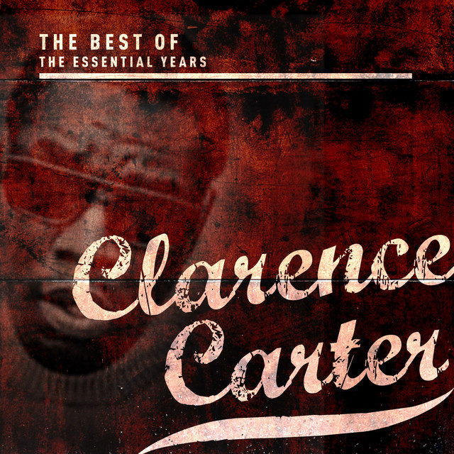 Best of the Essential Years: Clarence Carter