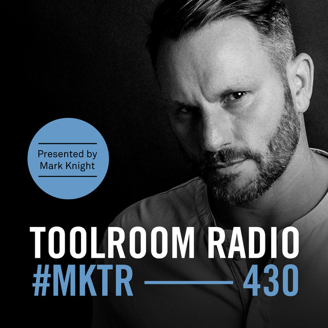 Toolroom Radio EP430 - Presented By Mark Knight