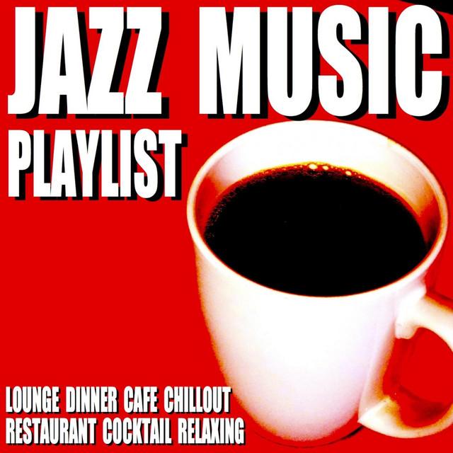 Dinner Music Playlist jazz music playlist (lounge dinner cafe chillout restaurant