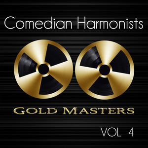Gold Masters: Comedian Harmonists, Vol. 4 album