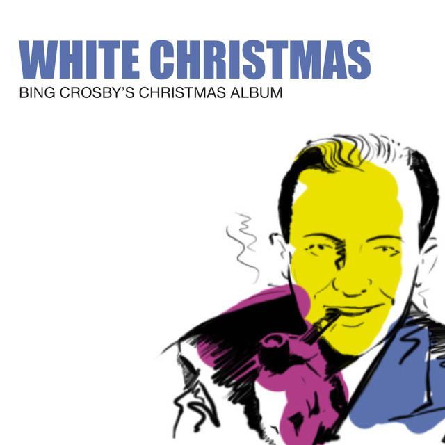 white christmas bing crosbys christmas album by various artists on spotify - Bing Crosby White Christmas Album
